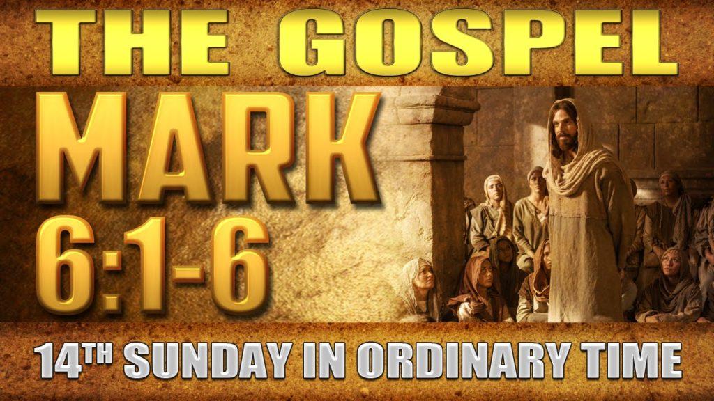 Mark 6 1-6 14th Sunday of Ordinary Time